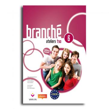 Branché 6 TSO - Edition Révisée Ateliers - leerwerkboek