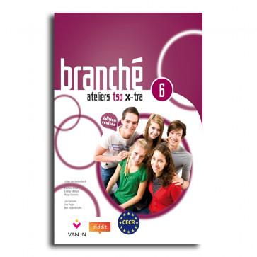 Branché 6 TSO - Edition Révisée Ateliers X-tra - leerwerkboek