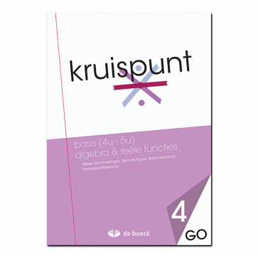 Kruispunt 4 - Basis (4u - 5u) Algebra & Reële functies (GO) - leerwerkboek