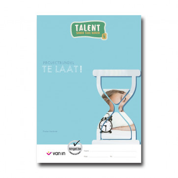 Talent - 4 projectbundel 1 - Te laat !