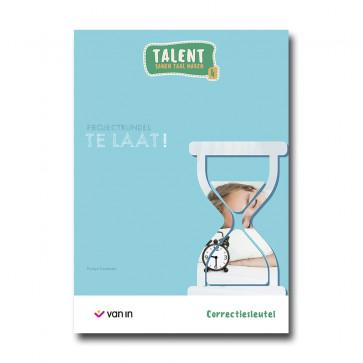 Talent 4 - projectbundel 1 - Te laat! - correctiesleutel