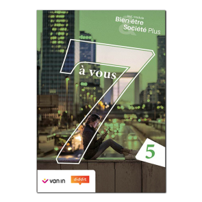 7 à vous 5 Bien-être et Société Plus Leerwerkboek (incl. graadsmodule)