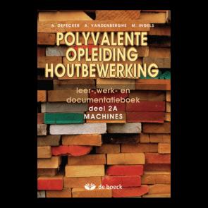 Polyvalente opleiding houtbewerking 2A - leerwerkboek
