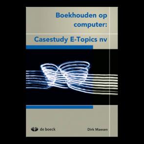 Boekhouden op computer: Casestudy E-Topics nv