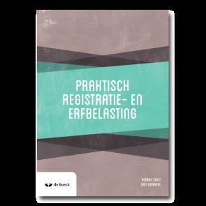 Praktisch registratie- en erfbelasting - basisbeginselen