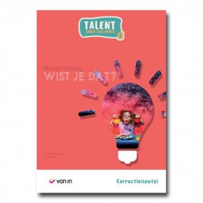 Talent 2 - projectbundel 1 - Wist je dat? - correctiesleutel