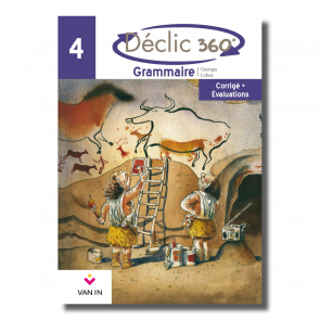 Déclic 360° grammaire 4A-4B - Corrigé et évaluations