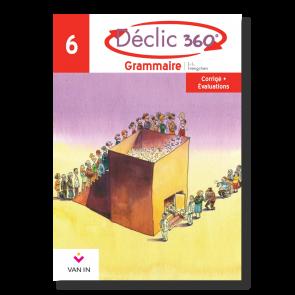 Déclic 360° grammaire 6A-6B - Corrigé et évaluations