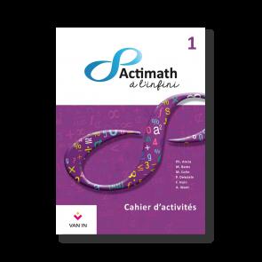 Actimath à l'infini -  1 - Cahier d'activités