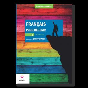 Français pour réussir - Exercices d'orthographe - 1 - Cahier