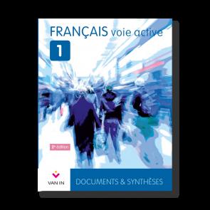 Français voie active (Ed. 2015) - 1 - Documents et synthèses - Manuel