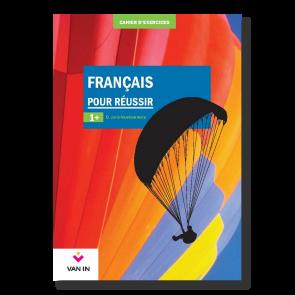 Français pour réussir (Ed. 2015) - 1+ - Cahier de structuration et d'exercices (approfondi)