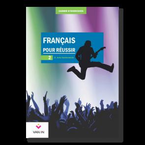Français pour réussir (Ed. 2015) - 2 - Cahier de structuration et d'exercices (base)