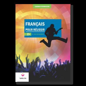 Français pour réussir (Ed. 2015) - 2+ - Cahier de structuration et d'exercices (approfondi)