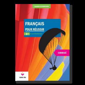 Français pour réussir (Ed. 2015) - 1+ - Corrigé (approfondi)