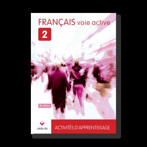Français voie active (Ed. 2015) - 2 - Activités d'apprentissage -  Cahier d'activités