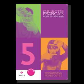 Objectif Français pour se qualifier (Ed. 2015) - 5 - Documents et fiches outils - Manuel