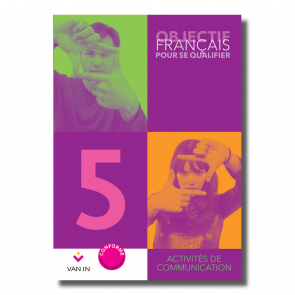 Objectif Français pour se qualifier (Ed. 2015) - 5 - Ateliers de communication - Cahier d'activités