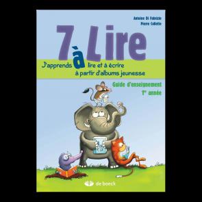 7 à Lire - 1ère année - guide d'enseignement