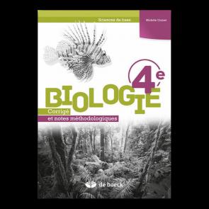 Biologie 4e (Sciences de base) - Corrigé et notes méthodologiques