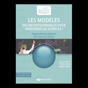 Les modèles. Des incontournables pour enseigner les sciences !