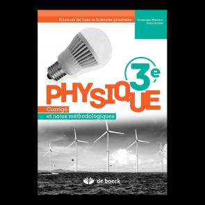 Physique 3e - Corrigé et notes méthodologiques