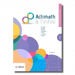 Actimath à l'infini 1 - cahier d'activités (2e édition)