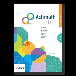Actimath à l'infini 3 - livre-cahier (2e édition)