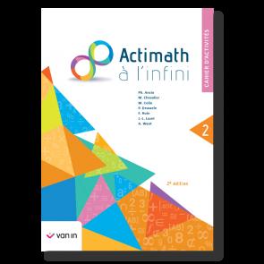 Actimath à l'infini 2 - cahier d'activités (2e édition)