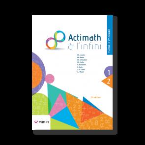 Actimath à l'infini 1 - théorie 1re degré (2e édition)