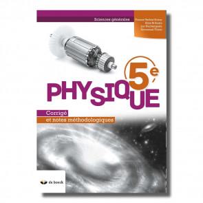 Physique 5e - Corrigé et notes méthodologiques (n.e.)
