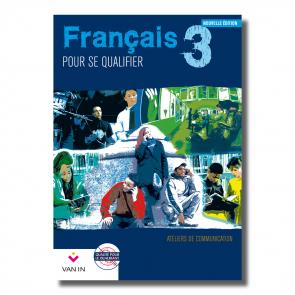 Français pour se qualifier (Ed. 2011) - 3 - Ateliers de communication - Cahier d'activités