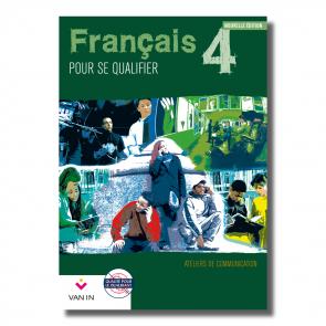 Français pour se qualifier (Ed. 2011) - 4 - Ateliers de communication - Cahier d'activités