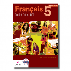 Français pour se qualifier (Ed. 2011) - 5 - Ateliers de communication - Cahier d'activités