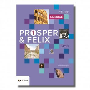 Prosper & Felix 1 - Cahier d'exercices - Corrigé (n.e.2018)