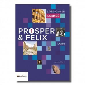 Prosper & Felix 1 - Livre-cahier - Corrigé (n.e.2018)